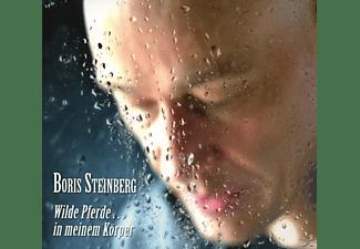 Boris Steinberg - Wilde Pferde...In Meinem Körper  - (CD)