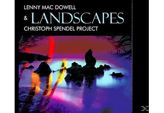Lenny Mac Dowell, Christoph Spendel Project - Landscapes  - (CD)