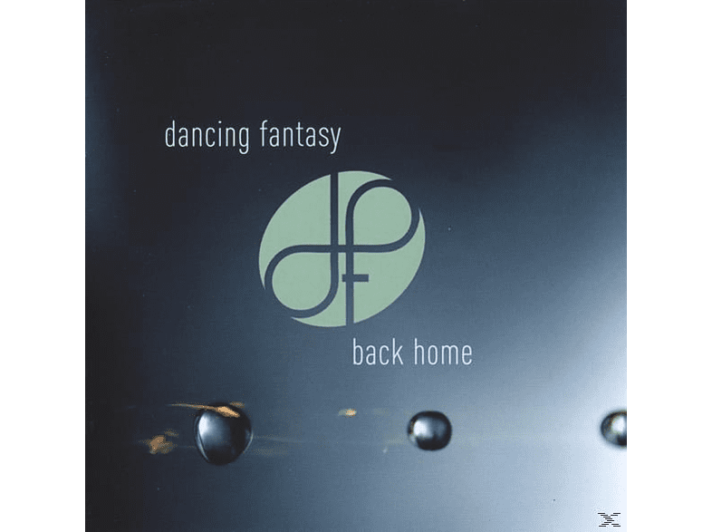 Dancing Fantasy - Back Home [CD]