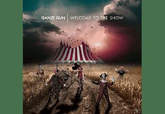 Ganzi Gun - Welcome To The Show  - (CD)