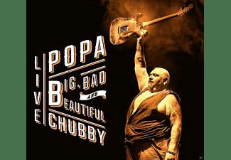 Popa Chubby - Big, Bad And Beautiful Live  - (CD)