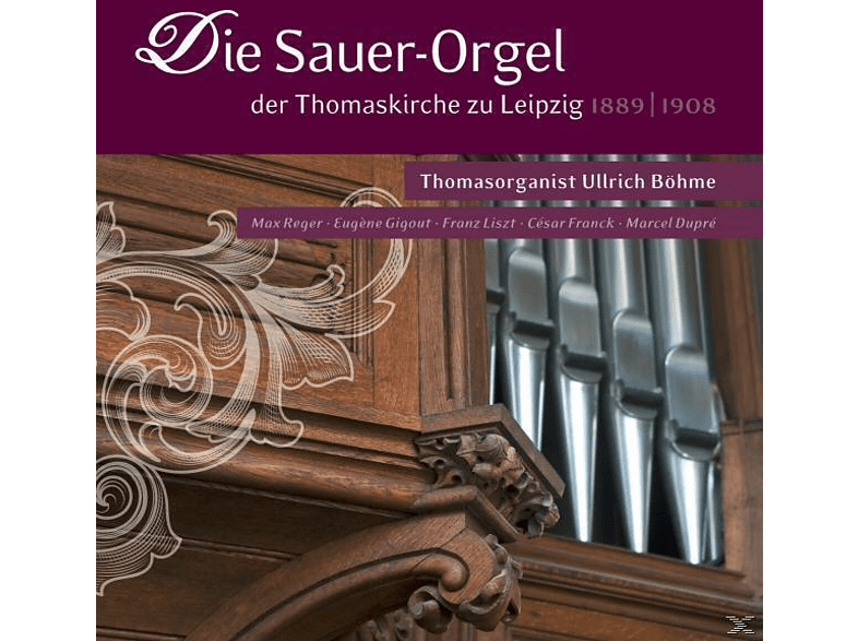Böhme Ullrich - Die Sauer-Orgel Der Thomaskirche Zu Leipzig [SACD Hybrid]