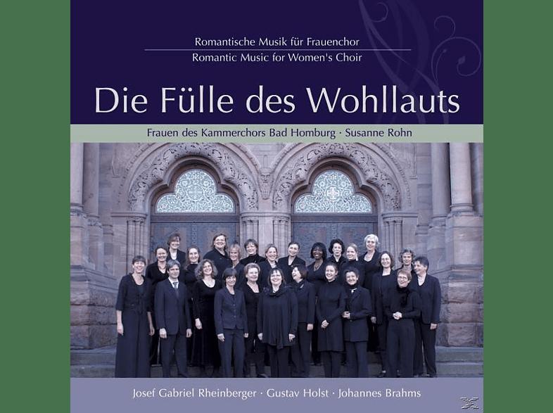 Susanne & Frauen Des Kammerchors Bad Homburg Rohn - Fülle Des Wohllauts-Romant.Musik Für Frauenchor [CD]