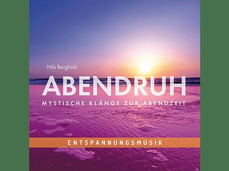 Nils Bergholz, Johannes Bähler - Abendruh - Mystische Klänge Zur Abendzeit [CD]