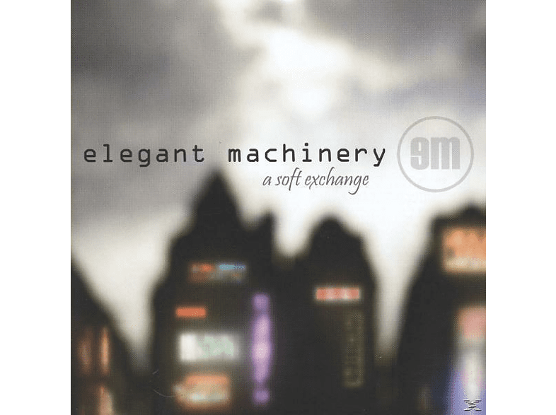 Elegant Machinery - A Soft Exchange [CD]