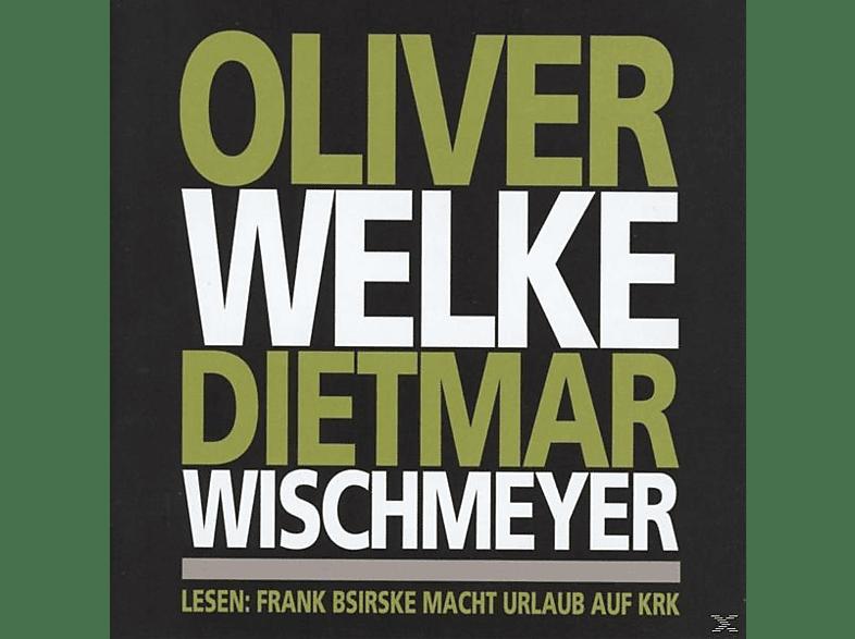 Welke,Oliver/Wischmeyer,Dietmar - Lesen:Frank Bsirske Macht Urlaub Auf Krk [CD]
