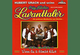 Hubert Urach, Die Original Fidelen Lavanttaler - Wenn Du A Hamat Hast  - (CD)