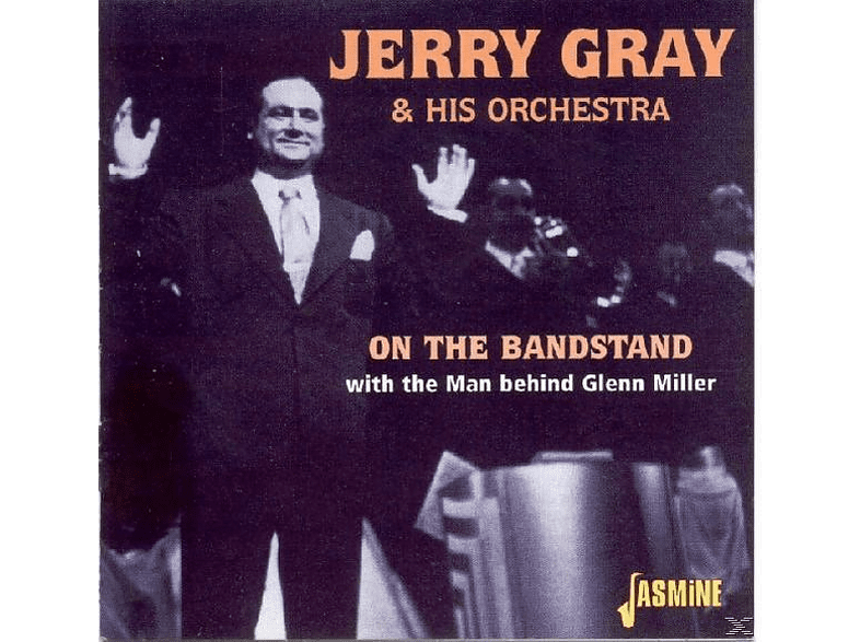 Jerry Orchestra Gray - On The Bandstand-With The Man Behind Glenn Miller [CD]
