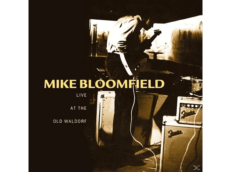 Michael Bloomfield - Live At The Old Waldorf [CD]