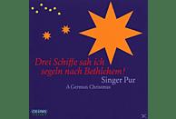 Singer Pur - Drei Schiffe Sah Ich Segeln Nach Bethlehem! [CD]