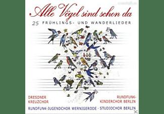 Rundfunk-kinderchor Berlin, Rundfunk-jugendchor Wernigerode, Dresdner Kreuzchor, Studiochor Berlin - Alle Vögel Sind Schon Da  - (CD)
