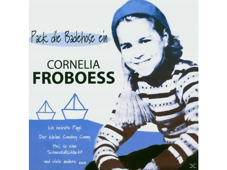 Cornelia Froboess, Conny Froboess - Pack Die Badehose Ein [CD]