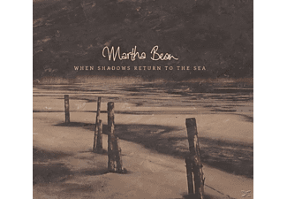 Martha Bean - When Shadows Return To The Sea - (CD)