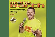 Mario Barth - Männer sind bekloppt, aber sexy! [CD]