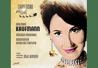 Anna Maria Kaufmann, Munchner Symphoniker, Kinderchor Der Bayerischen Staatsoper - Christmas With Love  - (CD)
