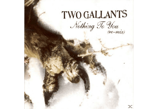 Two Gallants - Nothing To You Remix  - (CD 3 Zoll Single (2-Track))