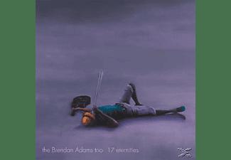 Brendan Trio Adams - 17 Eternities  - (CD)