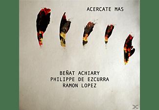 Benat Achiary, Philippe De Ezcurra, Ramon Lopez - Acercate Mas  - (CD)