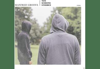 Manfred Groove - Ton Scheine Sterben  - (CD)