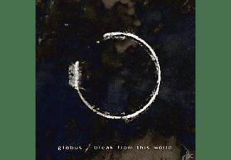 Globus - Break From This World  - (CD)