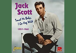Jack Scott - TOUCH ME BABY, I GO HOG WILD 1957-1960  - (CD)