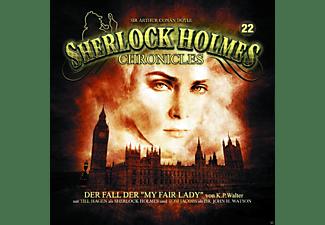 Sir Arthur Conan Doyle - Sherlock Holmes Chronicles 22 - Der Fall der My Fair Lady  - (CD)