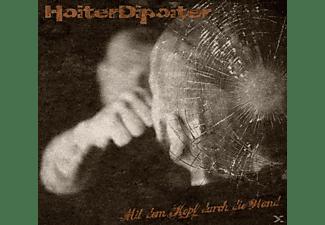 Hoiter Dipoiter - Mit Dem Kopf Durch Die Wand (Ltd.Digipak)  - (CD)