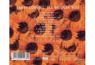 Larry Coryell - I'll Be Over You  - (CD)