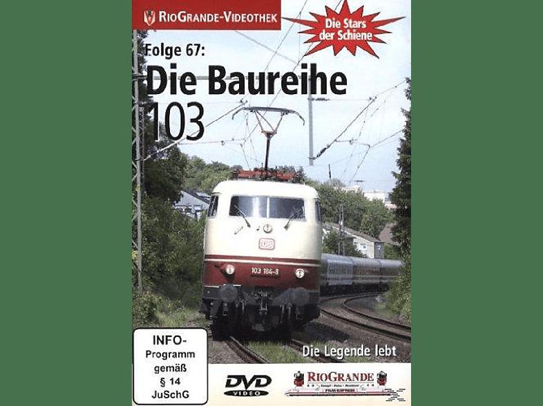 Die Stars der Schiene 67: Die Baureihe 103 [DVD]