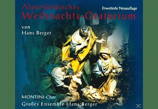 Montini-chor, Hans Ensemble Berger - Alpenländisches Weihnachtsoratorium  - (CD)