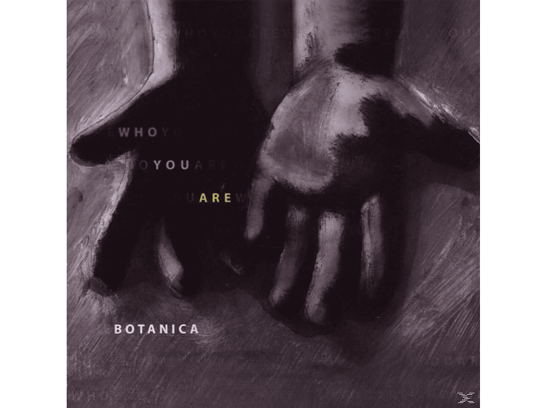 Botanica - Who You Are [CD]