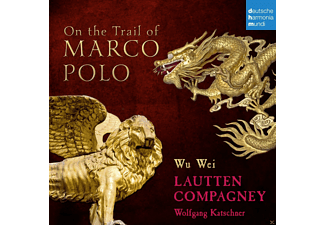 Eva Mattes, Wu Wei, Wolfgang Katschner, Lautten Compagney - On The Trail Of Marco Polo  - (CD)