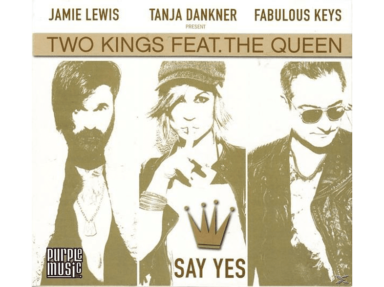 Two Kings feat. The Queen - Say Yes [CD]