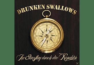 Drunken Swallows - Im Sturzflug Durch Die Republik  - (CD)
