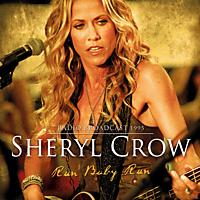 Sheryl Crow - Run Baby Run-Radio Broadcast [CD]