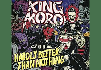 King Moroi - Hardly Better Than Nothing  - (CD)