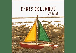 Chris Columbus - Life Is Live  - (CD)
