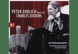 Peter Ehrlich - Der Weihnachtsabend: P.E liest als Charles Dickens  - (CD)