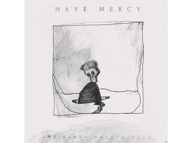 Have Mercy - The Earth Pushed Back [Vinyl]