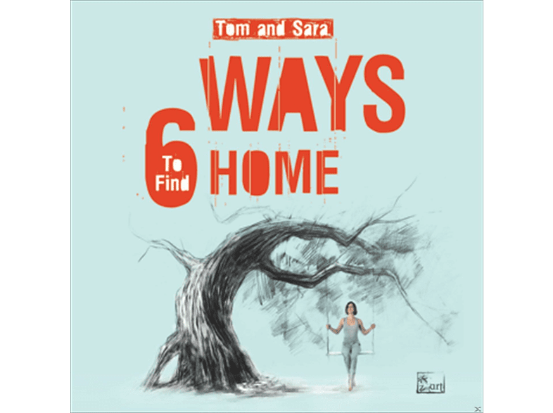 Tom And Sara - 6 Ways To Find Home [CD]