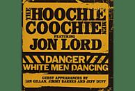 The Hoochie Coochie Men, Lord,Jon,Hoochie Coochie Men Featuring - Danger:White Men Dancing [CD]