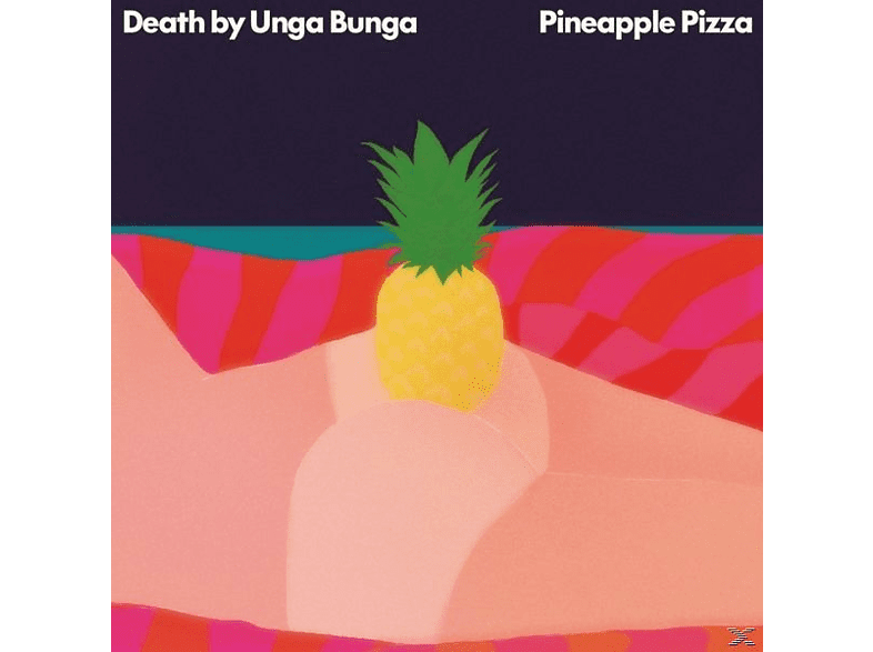 Death By Unga Bunga - Pineapple Pizza [Vinyl]