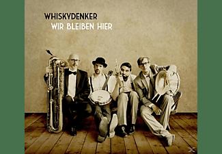 Whiskydenker - Wir Bleiben Hier  - (CD)