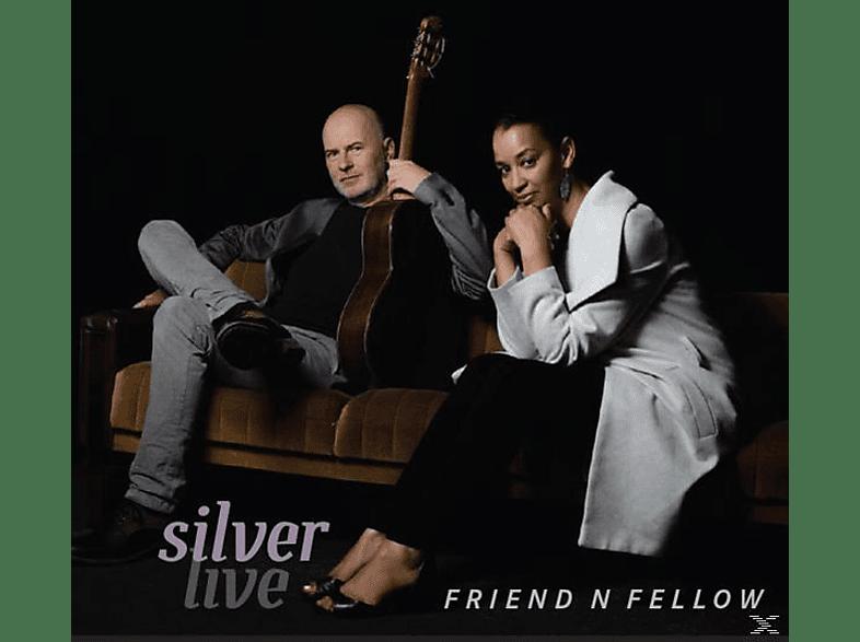 Friend 'n Fellow - Silver Live [CD]