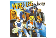The Blues Band - Wire Less [CD]