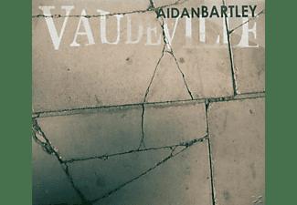 Aidan Bartley - Vaudeville  - (CD)