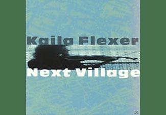 Kaila Flexer - NEXT VILLAGE  - (CD)