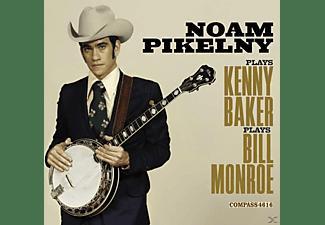 Noam Pikelny - NOAM PIKELNY PLAYS KENNY BAKER PLAYS BILL MONROE  - (CD)