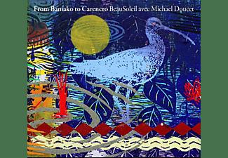 Beausoleil Avec Michael Doucet - FROM BAMAKO TO CARENCRO  - (CD)