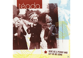 Teada - GIVE US A PENNY AND LET US BE GONE  - (CD)
